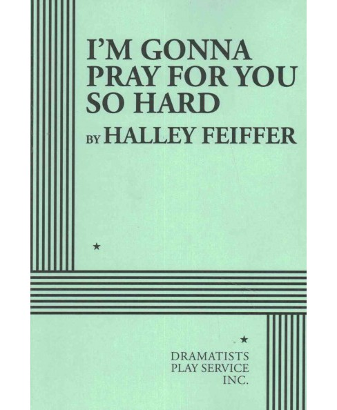 I'm Gonna Pray for You So Hard (Paperback) (Halley Feiffer) - image 1 of 1