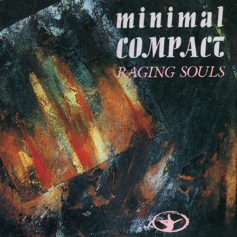 Minimal Compact - Raging Souls (CD) - image 1 of 1