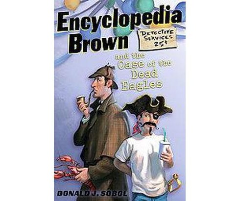 Encyclopedia Brown and the Case of the Dead Eagles (Paperback) (Donald J. Sobol) - image 1 of 1