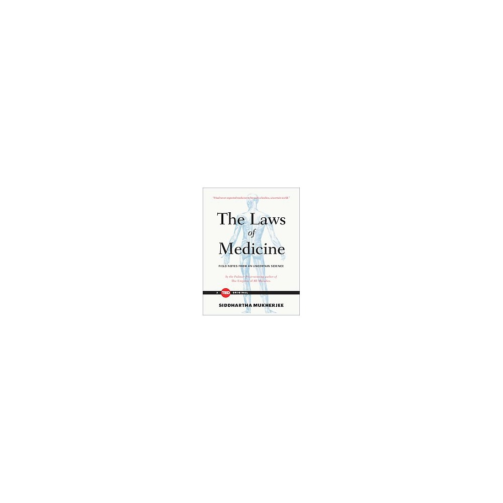 Laws of Medicine : Field Notes from an Uncertain Science (Hardcover) (Siddhartha Mukherjee)