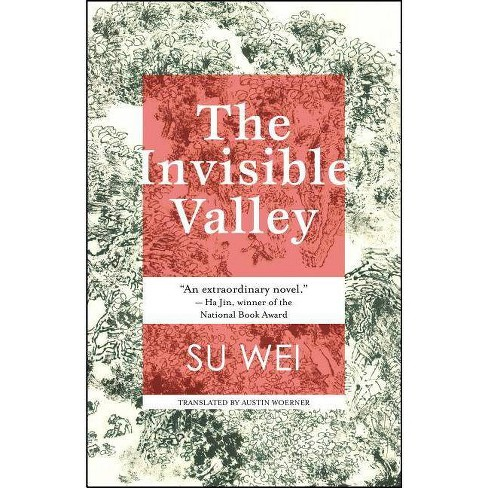 The Invisible Valley - by  Su Wei (Paperback) - image 1 of 1
