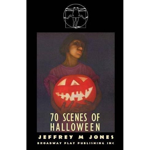 70 Scenes of Halloween - by  Jeffrey M Jones (Paperback) - image 1 of 1
