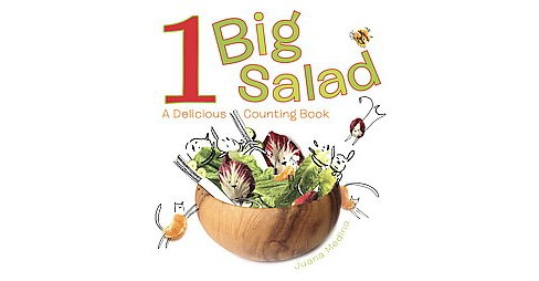 1 Big Salad : A Delicious Counting Book (School And Library) (Juana Medina) - image 1 of 1