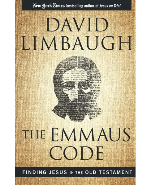 Emmaus Code : Finding Jesus in the Old Testament (Hardcover) (David Limbaugh) - image 1 of 1