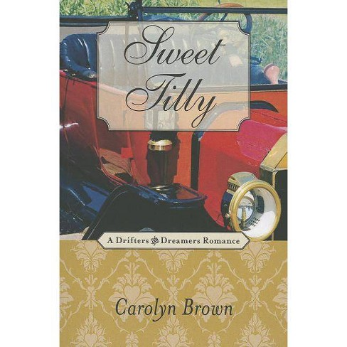 Sweet Tilly - (Drifters and Dreamers Romances) by  Carolyn Brown (Paperback) - image 1 of 1