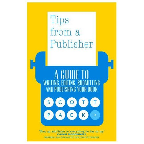 Tips from a Publisher - by  Scott Pack (Paperback) - image 1 of 1