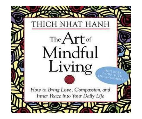 Art of Mindful Living : How to Bring Love, Compassion and Inner Peace into Your Daily Life (CD/Spoken - image 1 of 1