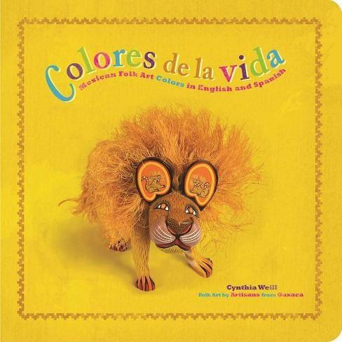 Colores de la Vida - (First Concepts in Mexican Folk Art) by  Cynthia Weill (Board_book) - image 1 of 1
