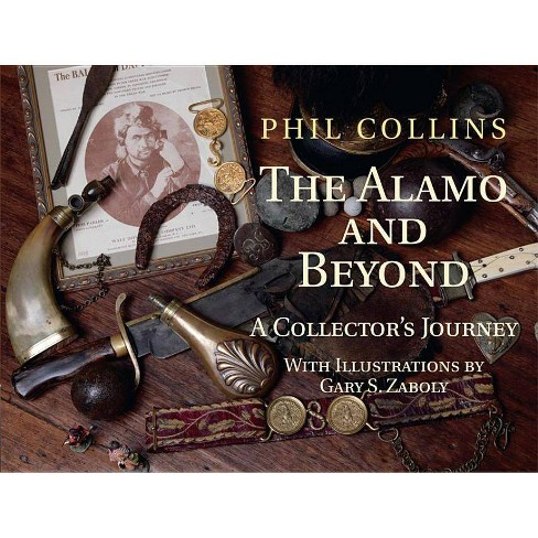 The Alamo and Beyond - by  Phil Collins (Hardcover) - image 1 of 1