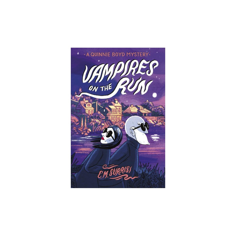 Vampires on the Run - (Quinnie Boyd Mystery) by C. M. Surrisi (Paperback)