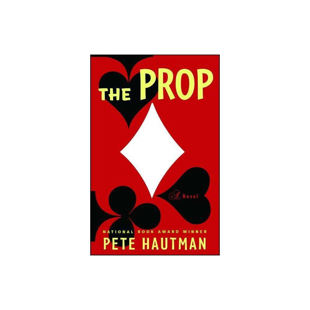 The Prop By Pete Hautman Paperback