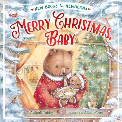 Merry Christmas, Baby - (New Books for Newborns)by Abigail Tabby (Board Book)