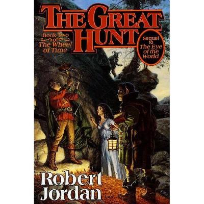 The Great Hunt - (Wheel of Time) by  Robert Jordan (Hardcover)