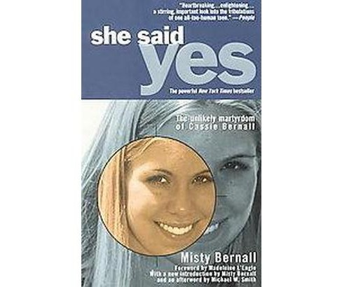 She Said Yes : The Unlikely Martyrdom of Cassie Bernall (Paperback) (Misty Bernall) - image 1 of 1