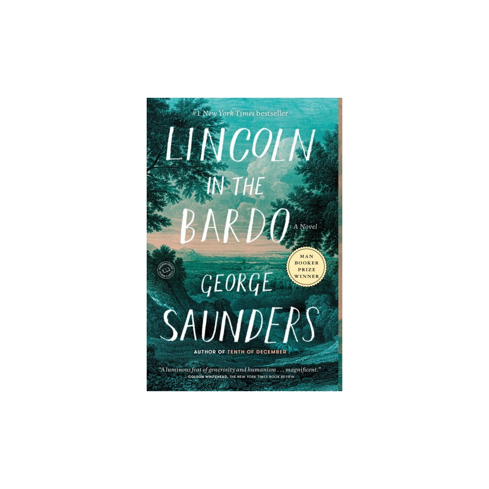 Lincoln in the Bardo - Reprint by George Saunders (Paperback)