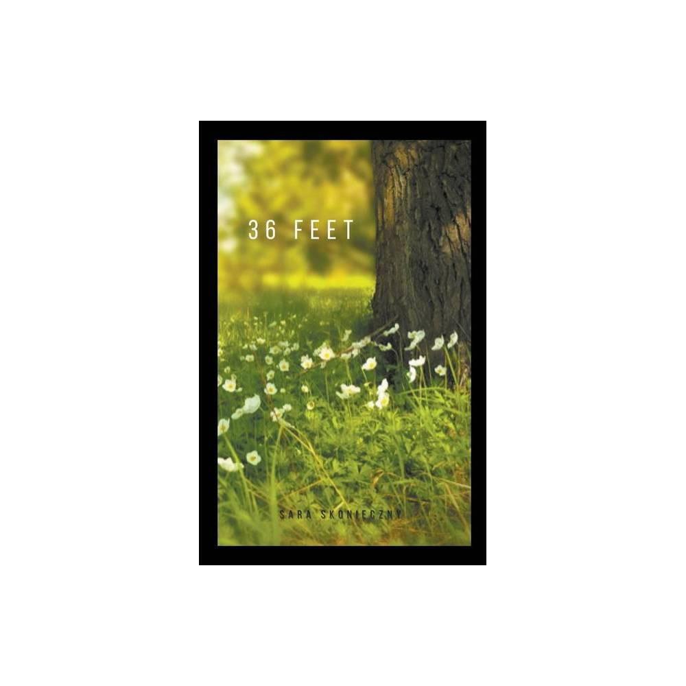 36 Feet By Sara Skonieczny Paperback