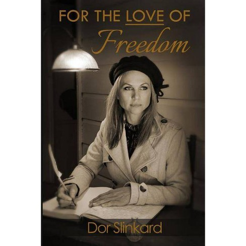 For the Love of Freedom - by  Doreen Anne Slinkard (Paperback) - image 1 of 1