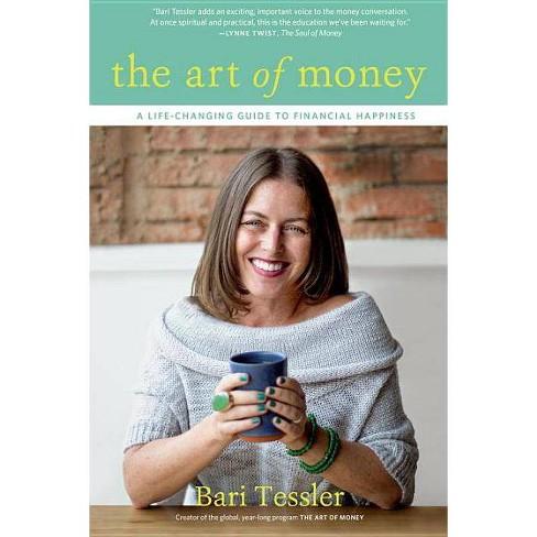 The Art of Money - by  Bari Tessler (Paperback) - image 1 of 1