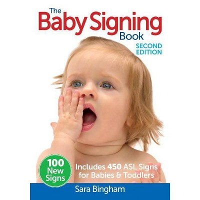 The Baby Signing Book - 2nd Edition by  Sara Bingham (Paperback)