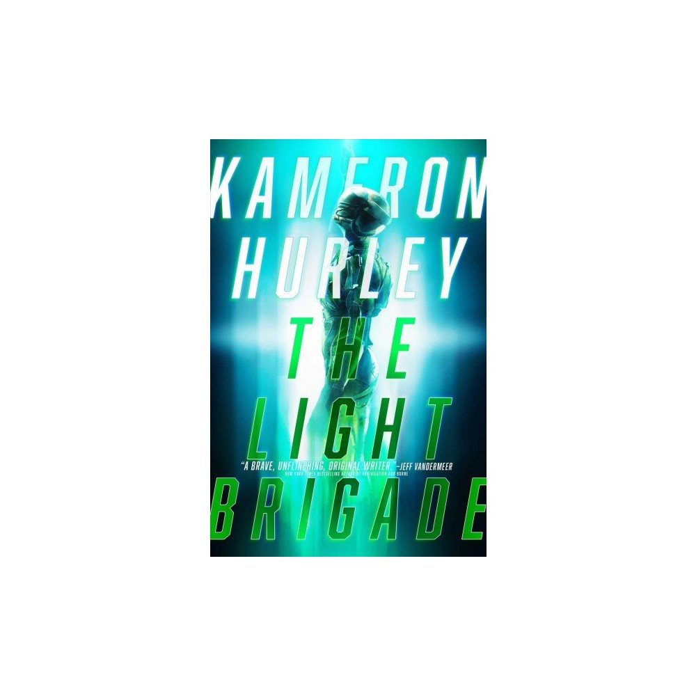 Light Brigade - by Kameron Hurley (Hardcover)