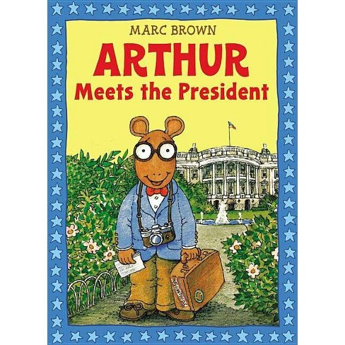 Arthur Meets the President - (Arthur Adventures (Paperback)) by  Marc Brown (Mixed media product) - image 1 of 1