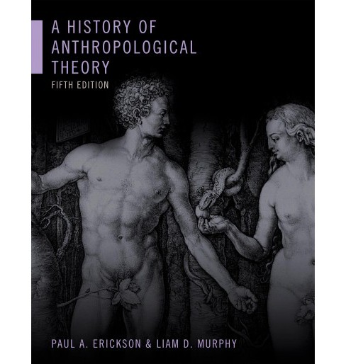 History of Anthropological Theory (Hardcover) (Paula A. Erickson) - image 1 of 1