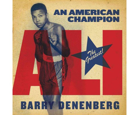 Ali : An American Champion (Reprint) (Paperback) (Barry Denenberg) - image 1 of 1