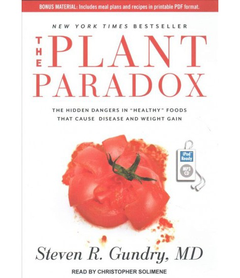 "Plant Paradox : The Hidden Dangers in ""Healthy"" Foods That Cause Disease and Weight Gain -  (MP3-CD) - image 1 of 1"
