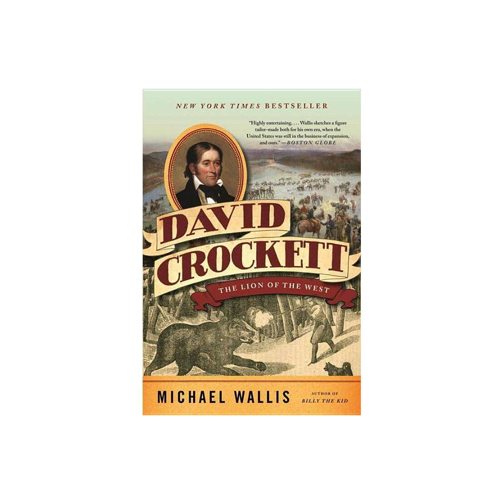 David Crockett - by Michael Wallis (Paperback)