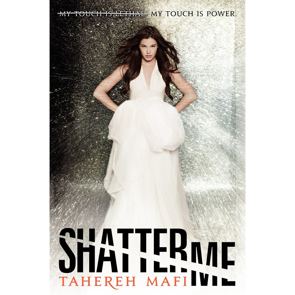 Shatter Me (Hardcover) by Tahereh Mafi