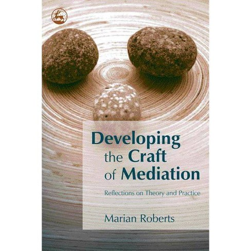 Developing the Craft of Mediation - by  Marian Roberts (Paperback) - image 1 of 1