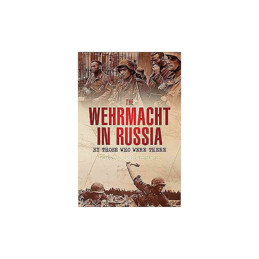 The Wehrmacht in Russia - by Bob Carruthers (Paperback)