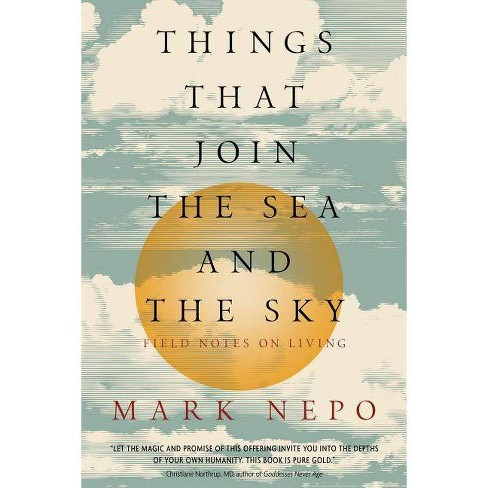 Things That Join the Sea and the Sky - by  Mark Nepo (Paperback) - image 1 of 1