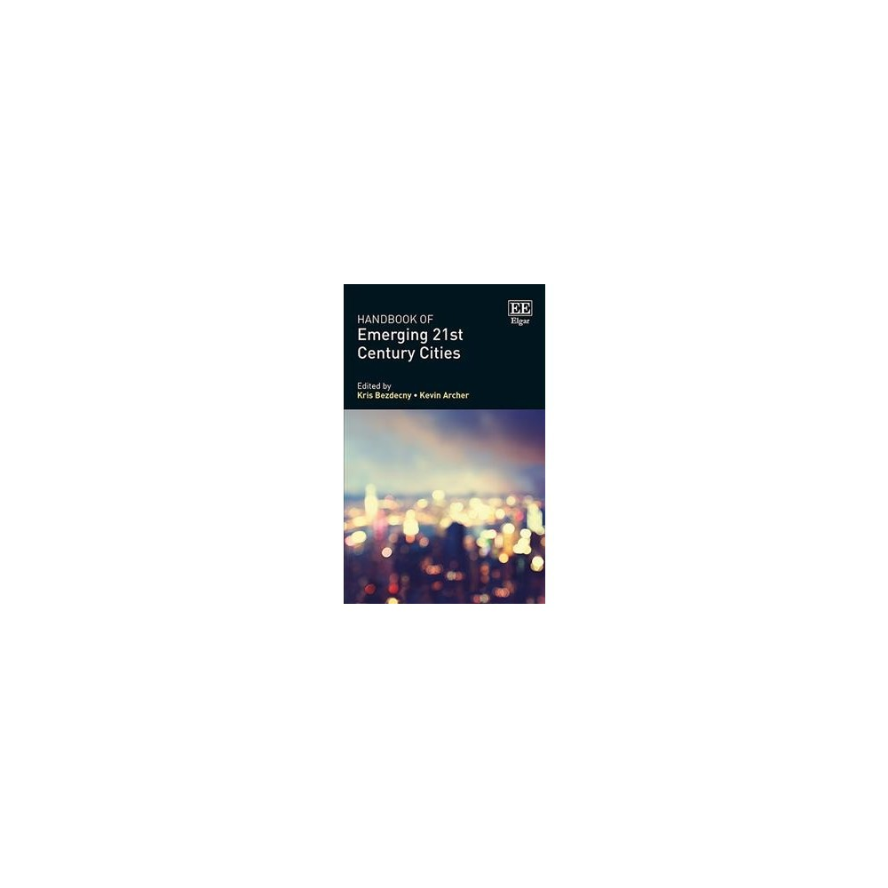 Handbook of Emerging 21st-Century Cities - (Hardcover)