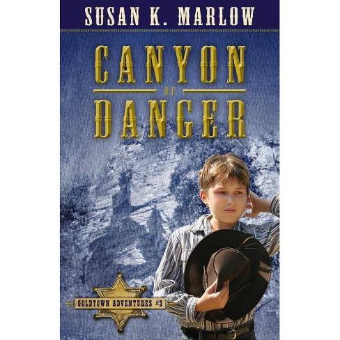 Canyon of Danger - (Goldtown Adventures) by  Susan K Marlow (Paperback) - image 1 of 1