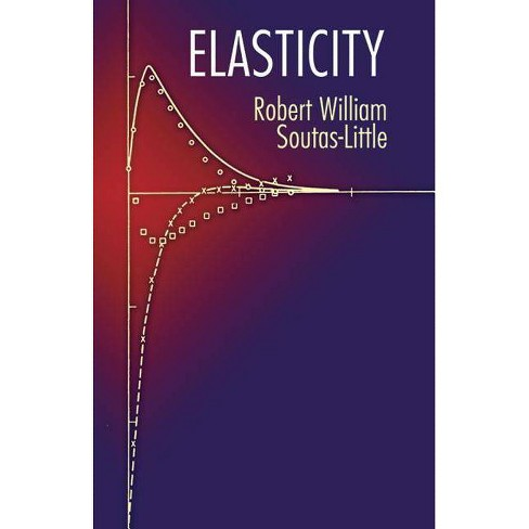 Elasticity - (Dover Books on Physics) by  Robert William Soutas-Little (Paperback) - image 1 of 1