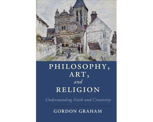 Philosophy, Art, and Religion (Hardcover) (Gordon Graham) - image 1 of 1