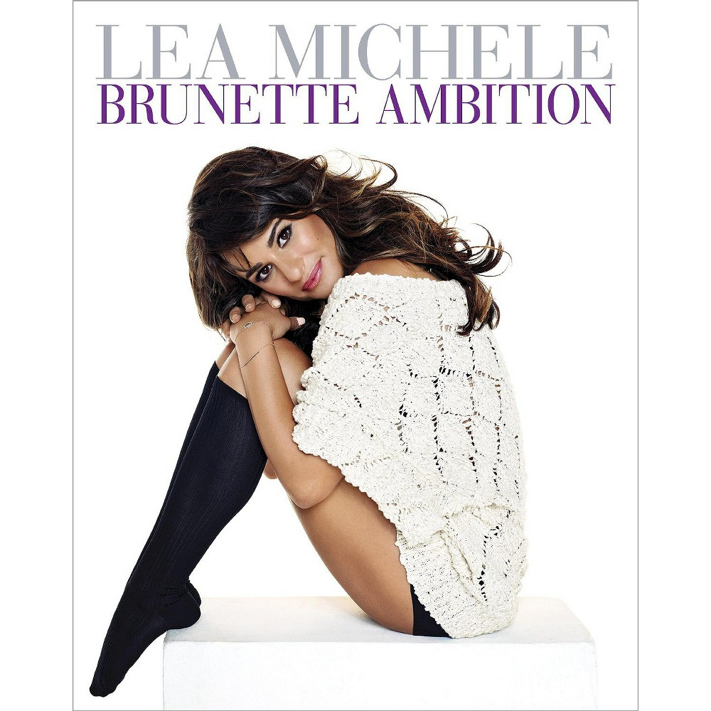 Brunette Ambition (Hardcover) by Lea Michele