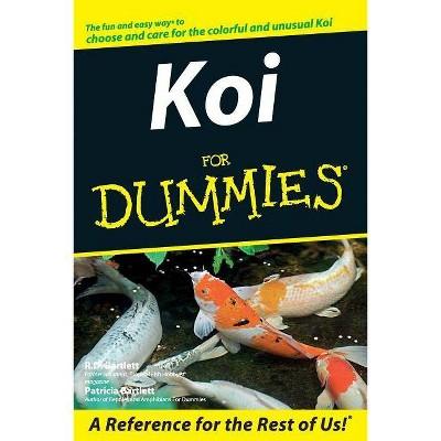 Koi For Dummies - by  R D Bartlett & Patricia Bartlett (Paperback)