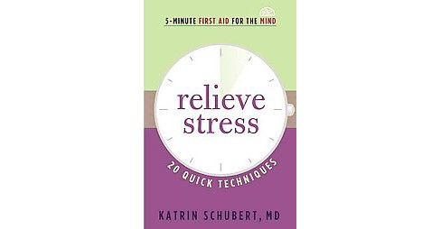Relieve Stress : 20 Quick Techniques (Paperback) (Katrin Schubert) - image 1 of 1