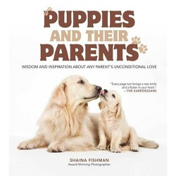 Puppies and Their Parents - by  Shaina Fishman (Hardcover)
