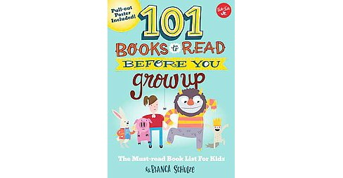 101 Books to Read Before You Grow Up (Paperback) (Bianca Schulze) - image 1 of 1