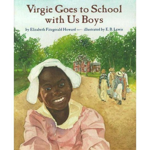 Virgie Goes to School with Us Boys - by  Elizabeth Fitzgerald Howard (Hardcover) - image 1 of 1