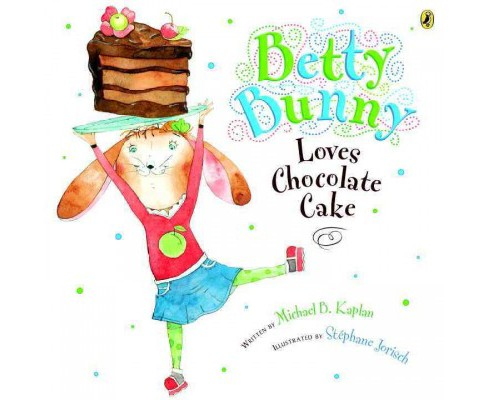 Betty Bunny Loves Chocolate Cake (Reprint) (Paperback) (Michael B. Kaplan) - image 1 of 1