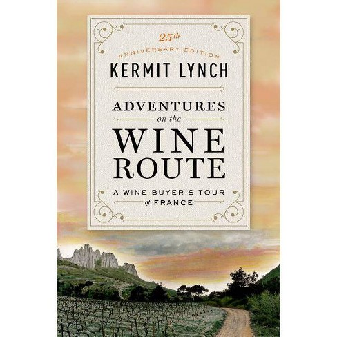 Adventures on the Wine Route - by  Kermit Lynch (Paperback) - image 1 of 1