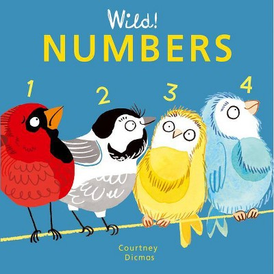 Numbers - (Wild! Concepts)by Courtney Dicmas (Board_book)