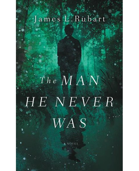 Man He Never Was -  Unabridged by James L. Rubart (CD/Spoken Word) - image 1 of 1