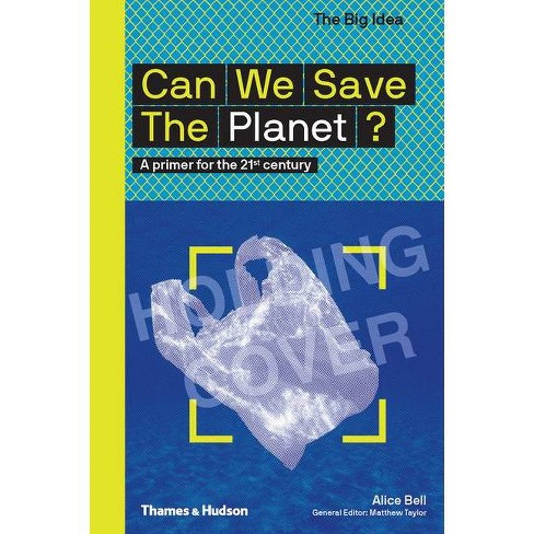 Can We Save the Planet? - (Big Idea) by  Alice Bell (Paperback) - image 1 of 1