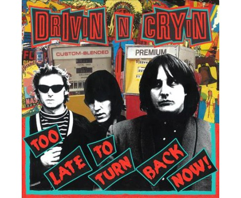 Drivin N Cryin - Too Late To Turn Back Now (Vinyl) - image 1 of 1