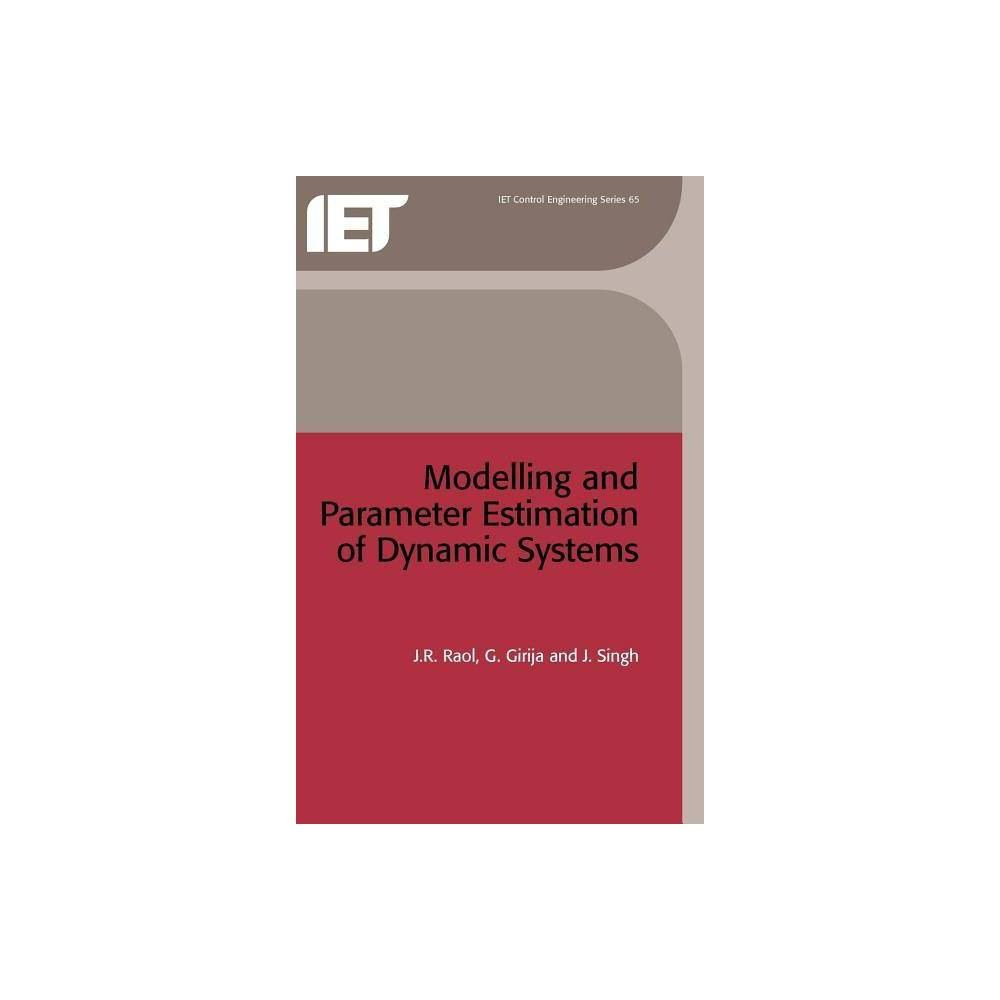 Modelling and Parameter Estimation of Dynamic Systems - (Iee Control Engineering) (Hardcover)